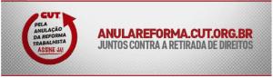 Campanha nacional da CUT pela anulação da reforma trabalhista