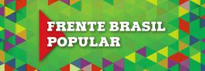 Desafios da Frente Brasil Popular