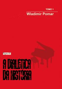 A dialética da História Tomo 1 – Wladimir Pomar