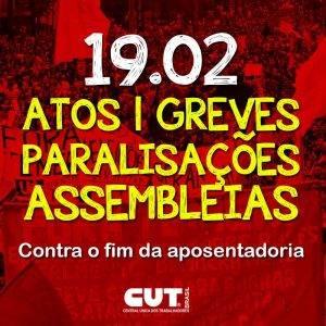 19/02 – Dia Nacional de Lutas contra reforma da Previdência