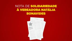 Nota de solidariedade à vereadora Natália Bonavides