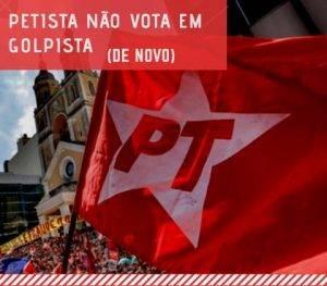 Petista não vota em golpista (de novo)
