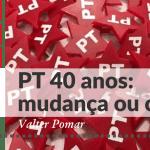 Revista Esquerda Petista: PT 40 anos: mudança ou crise