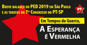 Antares é aqui! Breve balanço do PED 2019 em São Paulo e as tarefas do 7º Congresso do PT-SP