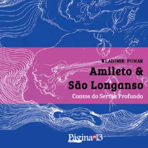 Livro Amileto & São Longanso: contos do sertão profundo – Wladimir Pomar