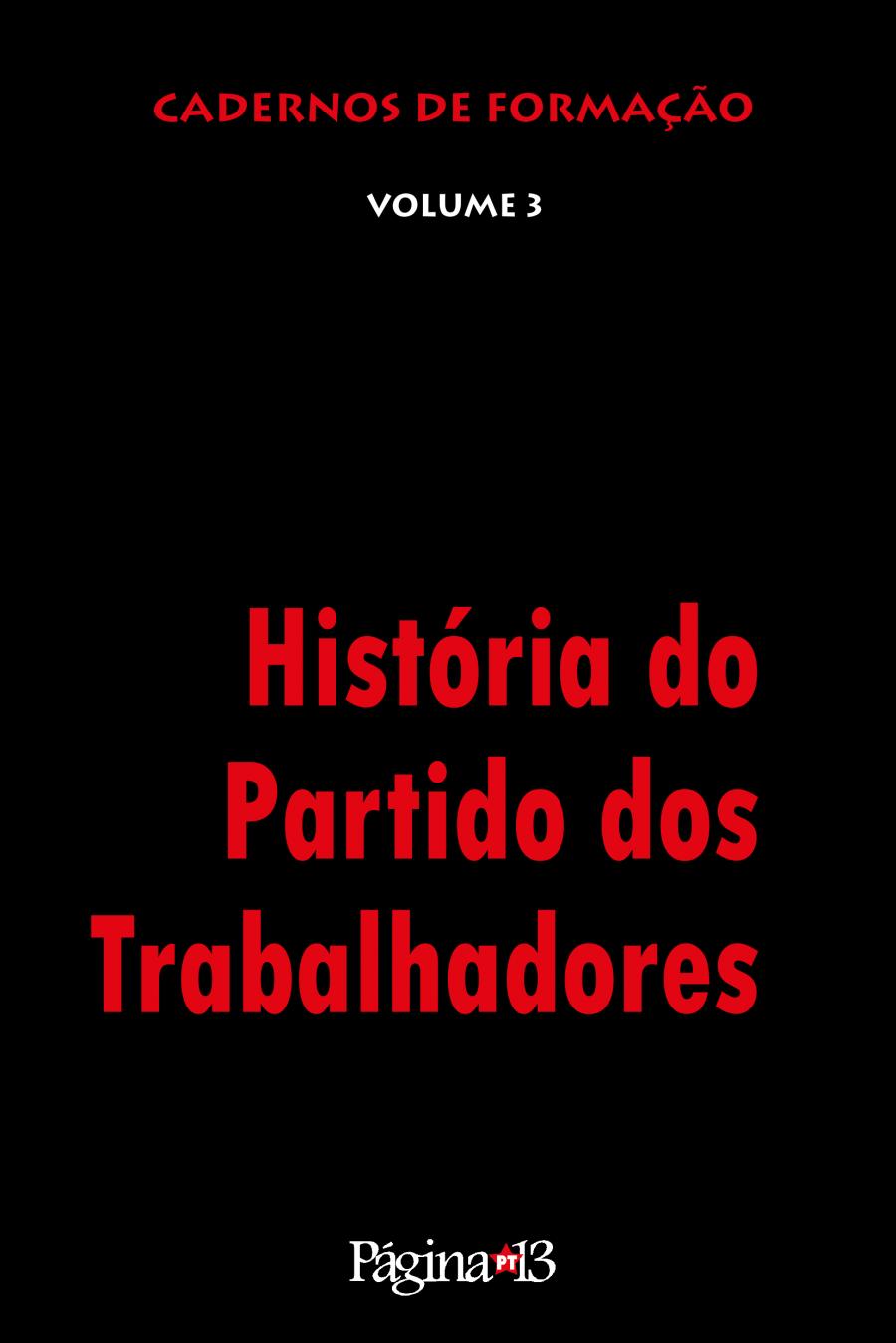 Cadernos de Formação Vol. 3 - História do PT