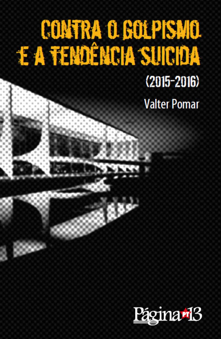 Contra o golpismo 2015-2016 por Valter Pomar